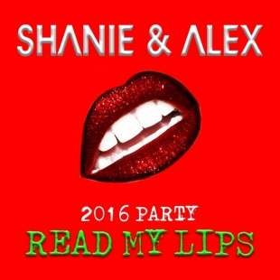 Shanie & Alex 2016 Party - Read My Lips